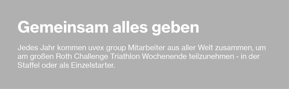 Gemeinsam alles Geben. Challenge Roth Triathlon uvex group